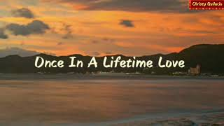 Once In A Lifetime Love Lyrics /Alan Jackson