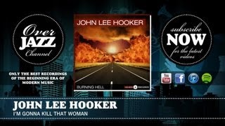 John Lee Hooker - I'm Gonna Kill That Woman (1949)