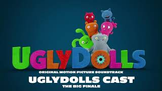 UglyDolls Cast - The Big Finale [Official Visualizer]