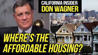 How California Laws Make it More Difficult to Build Affordable Housing   Don Wagner