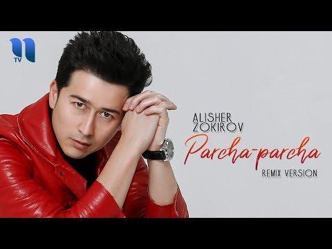 Alisher Zokirov - Parcha-parcha   Алишер Зокиров - Парча-парча (remix version)