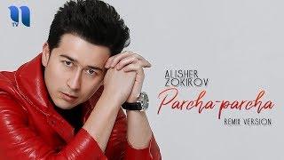 Alisher Zokirov   Parcha Parcha | Алишер Зокиров   Парча парча (remix Version)