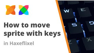 7. How to make sprite move with keyboard controls in Haxeflixel