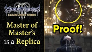 The Master of Masters Is A REPLICA! - Kingdom Hearts 4 THEORY
