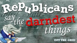Jesse Uncensored: Republicans Say the Darndest Things | Jesse Ventura Off The Grid - Ora TV