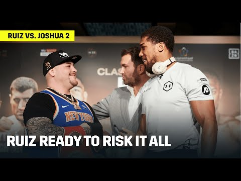 Andy Ruiz Ready To Risk It All To Defend Belts