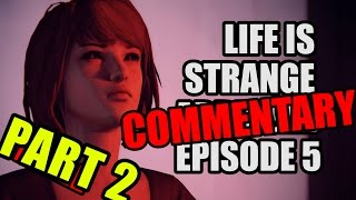 LIFE IS STRANGE ABRIDGED COMMENTARY EPISODE 5 PART 2