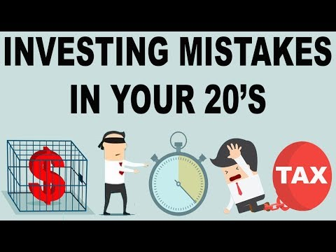5 Investing Mistakes To Avoid In Your 20's