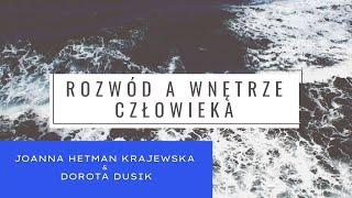 Rozwód A wnętrze człowieka – Joanna Hetman-Krajewska & Dorota Dusik
