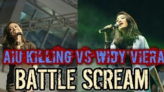 Widy Viera Vs Aiu KILLING Me Inside Batle Scream