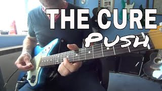 Push - The Cure - guitar lesson / tutorial