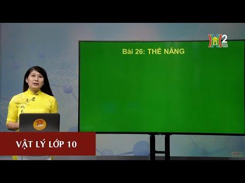 MÔN VẬT LÝ - LỚP 10 | THẾ NĂNG | 14H15 NGÀY 20.03.2020 (Dạy học trên truyền hình Hà Nội)