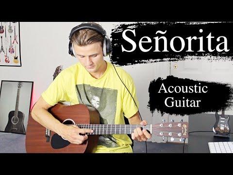 Señorita - Acoustic Guitar Cover - Shawn Mendes & Camila Cabello