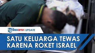 Video Satu Keluarga di Palestina Meninggal Seusai Roket Israel Membombardir Gaza Utara