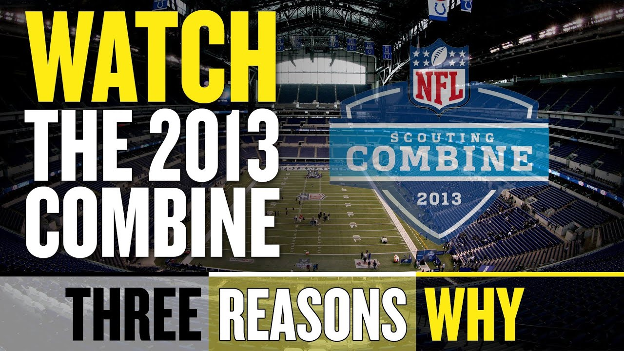 2013 NFL Combine: Three Reasons Why to Watch thumbnail