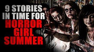 9 Stories In Time for Horror Girl Summer | Creepypasta Storytime