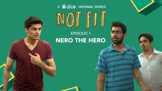 Dice Media | Not Fit (Web Series) | S01E01 - 'Nero The Hero'