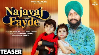 Najayaj Fayde (Teaser) | Ds Chauhan | Releasing On 31 Oct | White Hill Music