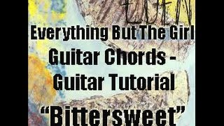 Everything But The Girl -  Bittersweet - Guitar Tutorial