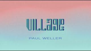 Musik-Video-Miniaturansicht zu Village Songtext von Paul Weller