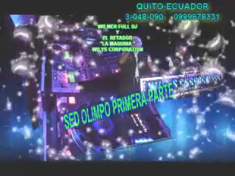 OLIMPO DIS. WILMER FULL DJ Y EL RETADOR 1.ra parte .LA MAQUINA WILYS CORPORATION