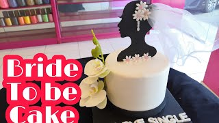 How To Make Bride To Be Cake | Step By Step