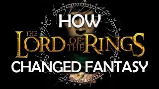 How Lord of the Rings Changed Fantasy