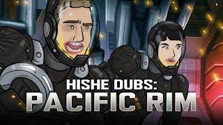 HISHE Dubs - Pacific Rim (Comedy Recap)
