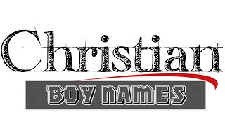 Biblical boy names - Christian baby names for boys. From the Bible