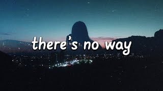Lauv - There's No Way (Lyrics) ft. Julia Michaels 💙