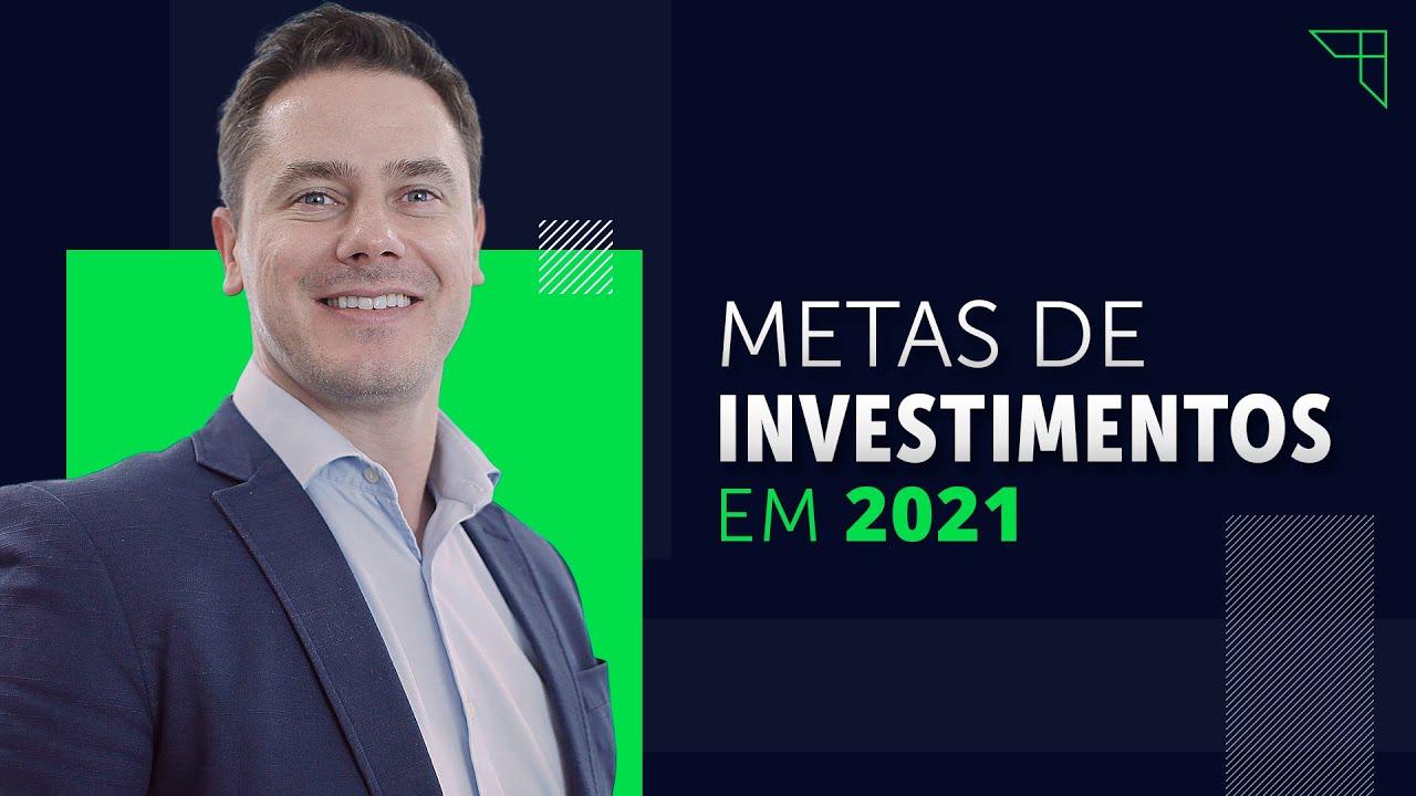 Como montar suas METAS de INVESTIMENTOS para 2021!