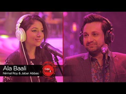 Coke Studio Season 9| Ala Baali| Nirmal Roy & Jabar Abbas