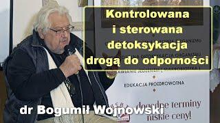 Kontrolowana i sterowana detoksykacja drogą do odporności – dr Bogumił Wojnowski