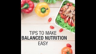 Tips To Make Balanced Nutrition Easy
