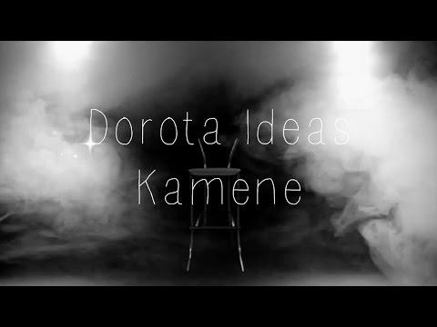 Dorota Ideas - Dorota Ideas - Kamene (official video)