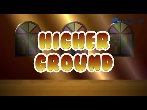 Higher Ground | Christian Songs For Kids
