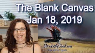 The Blank Canvas Jan 18, 2019