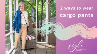 Two Ways To Wear Cargo Pants | Fashion Squared | Style Over 50