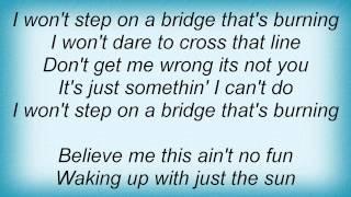 Julie Roberts - A Bridge That's Burning Lyrics