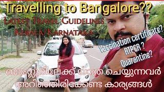 Current Karnataka Travel Updates|Kerala to Karnataka Travel Guidelines|Latest Bangalore Travel Rules