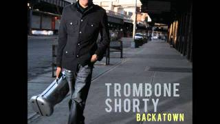 Where Y'at - Trombone Shorty