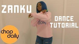How To Zanku (Dance Tutorial)   Chop Daily
