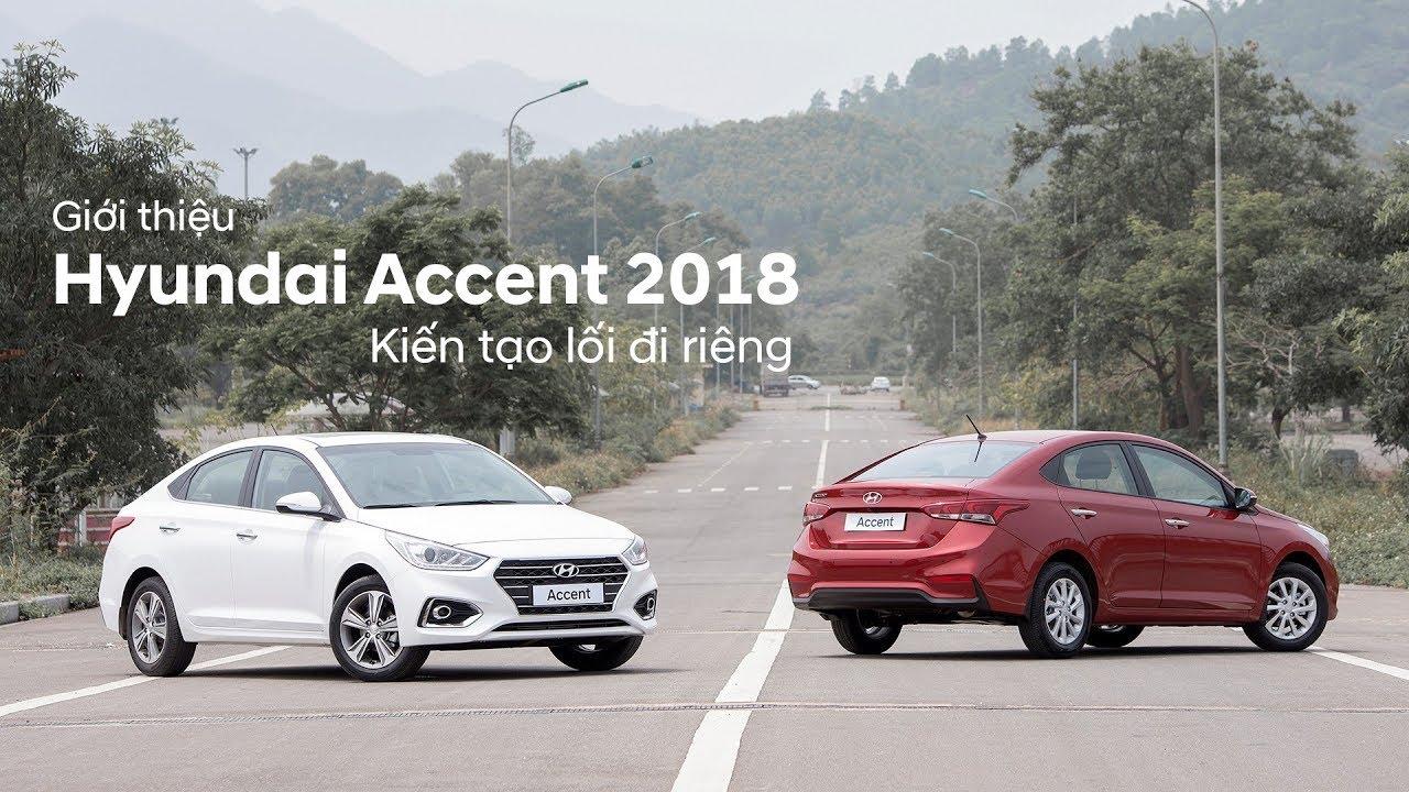 Giới thiệu HYUNDAI ACCENT 2018 hoàn toàn mới