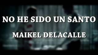 No He Sido Un Santo   Maikel Delacalle [Letra]