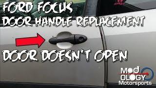 Ford Focus Door Handle Replacement (DOOR DOESN'T OPEN)