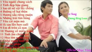 Nhạc Vàng Trữ Tình Chọn Lọc   Lê Sang Ft. Dương Hồng Loan