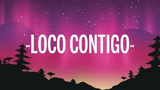 DJ Snake, J. Balvin, Tyga   Loco Contigo (Letra  Lyrics)