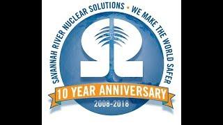 Savannah River Nuclear Solutions 10 Year Anniversary