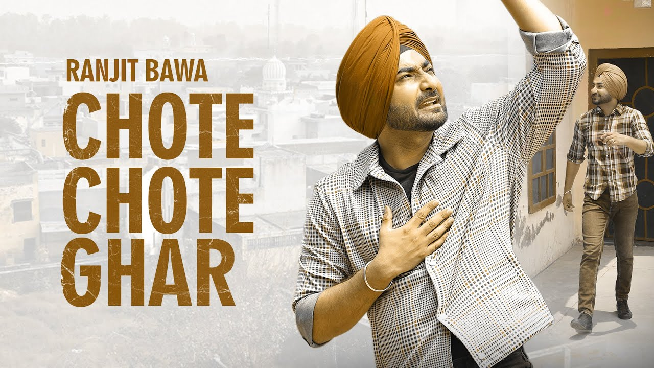 Chote Chote Ghar | Ranjit Bawa | Gur Sidhu | VIP Records | Latest Punjabi Songs 2020