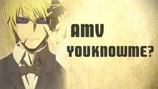 AMV - You Know Me? - Bestamvsofalltime Anime MV ♫